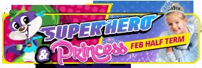 Super hero Princess Half Term